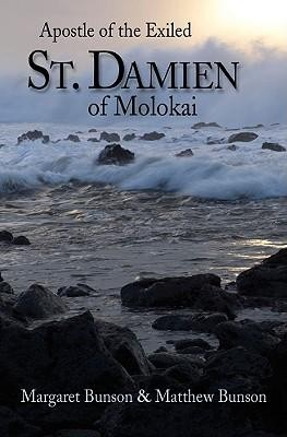 St. Damien of Molokai: Apostle of the Exiled  -     By: Margaret R. Bunson, Matthew E. Bunson