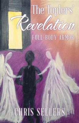 The Toplers' Revelation: Full-Body Armor  -     By: Chris Sellers