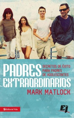 Padres Extraordinarios, Real World Parents  -     By: Mark Matlock