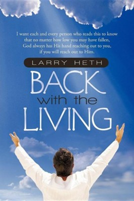 Back with the Living  -     By: Larry Heth
