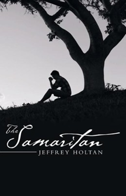 The Samaritan  -     By: Jeffrey Holtan