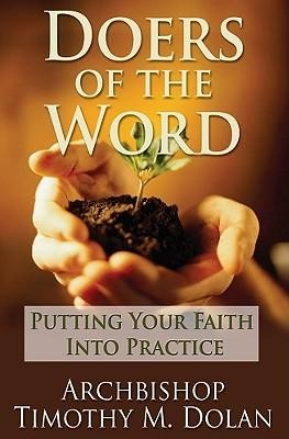 Doers of the Word: Putting Your Faith Into Practice  -     By: Timothy M. Dolan