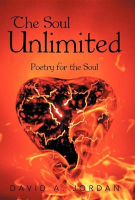 The Soul Unlimited: Poetry for the Soul  -     By: David A. Jordan