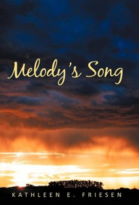 Melody's Song  -     By: Kathleen E. Friesen