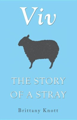VIV: The Story of a Stray  -     By: Brittany Knott