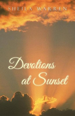 Devotions at Sunset  -     By: Sheila Warren