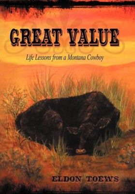 Great Value: Life Lessons from a Montana Cowboy  -     By: Eldon Toews