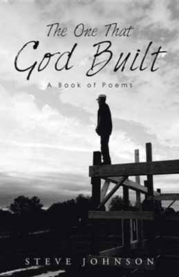 The One That God Built: A Book of Poems  -     By: Steve Johnson