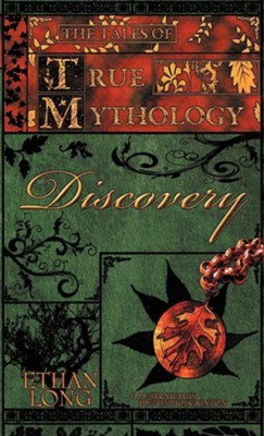 The Tales of True Mythology Discovery  -     By: Ethan Long