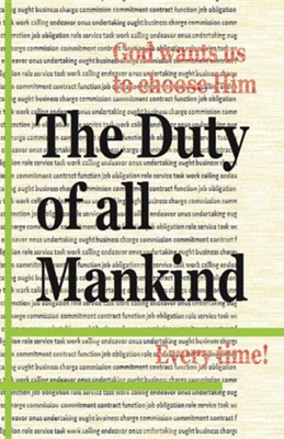 The Duty of All Mankind: God Wants Us to Choose Him Every Time!  -     By: Arrion Grosvenor