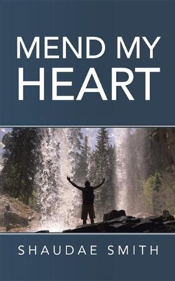 Mend My Heart  -     By: Shaudae Smith