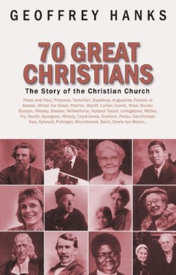 70 Great Christians: Changing the World   -     By: Geoffrey Hanks
