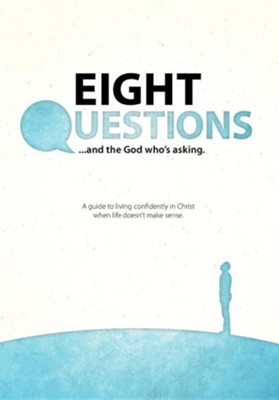 Eight Questions: And the God Who's Asking  -     By: Paul Gotthardt