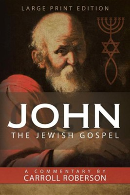 John the Jewish Gospel  -     By: Carroll Roberson