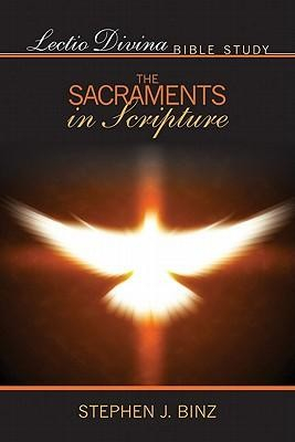 The Sacraments in Scripture  -     By: Stephan J. Binz