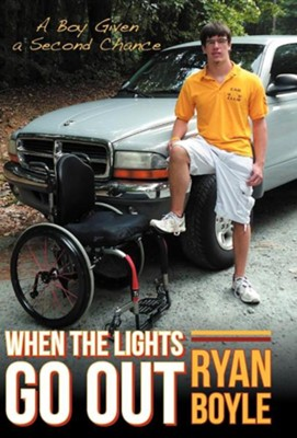 When the Lights Go Out: A Boy Given a Second Chance  -     By: Ryan Boyle