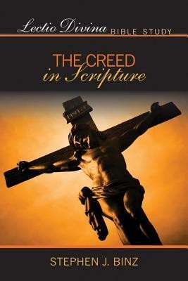 The Creed in Scripture  -     By: Stephen J. Binz