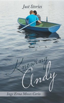 Knowing Andy: Just Stories  -     By: Inge Erna Moses Cerio
