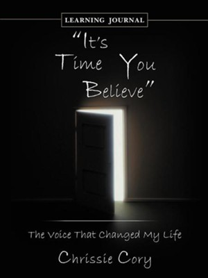 It's Time You Believe: The Voice That Changed My Life Learning Journal  -     By: Chrissie Cory