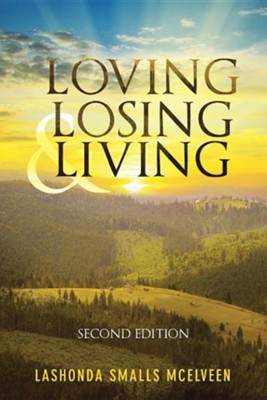 Loving Losing & Living: Second Edition  -     By: Lashonda Smalls McElveen