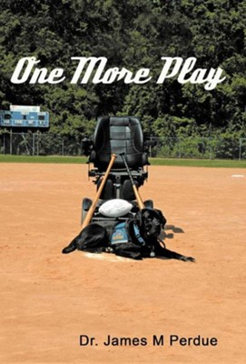 One More Play  -     By: Dr. James M. Perdue