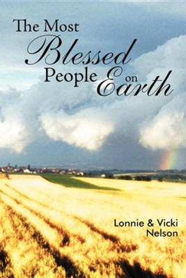 The Most Blessed People on Earth  -     By: Lonnie Nelson, Vicki Nelson