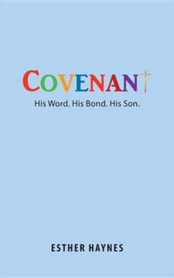 Covenant: His Word. His Bond. His Son.  -     By: Esther Haynes