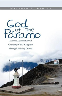 God of the P Ramo: Lessons Learned about Growing God's Kingdom Through Valuing Others  -     By: Matthew L. Brooks