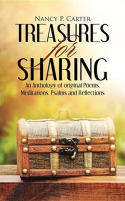 Treasures for Sharing: An Anthology of Original Poems, Meditations, Psalms and Reflections  -     By: Nancy P. Carter