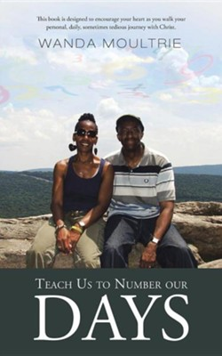 Teach Us to Number Our Days  -     By: Wanda Moultrie