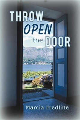Throw Open the Door  -     By: Marcia Fredline