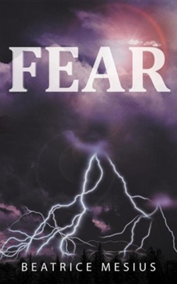 Fear  -     By: Beatrice Mesius