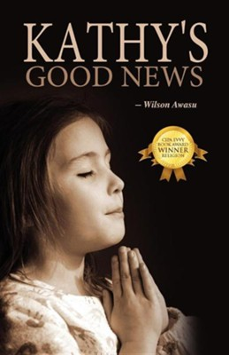 Kathy's Good News  -     By: Wilson Awasu