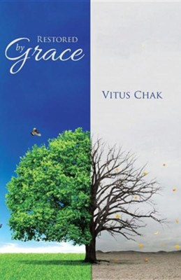 Restored by Grace  -     By: Vitus Chak