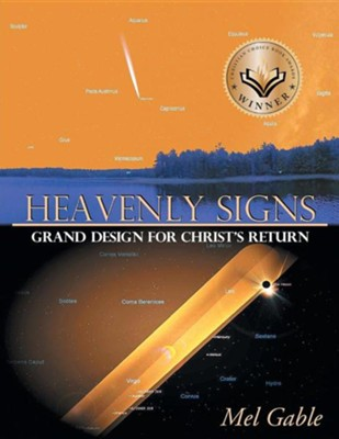 Heavenly Signs: Grand Design for Christ's Return  -     By: Mel Gable