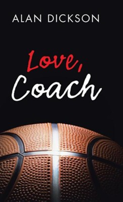 Love, Coach  -     By: Alan Dickson