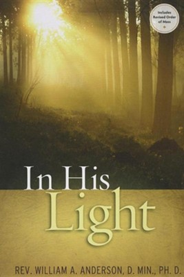 In His Light  -     By: William A. Anderson
