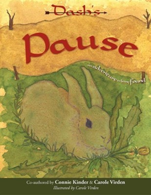 Dash's Pause: An Adventure in Being Found  -     By: Connie Kinder, Carole Virden