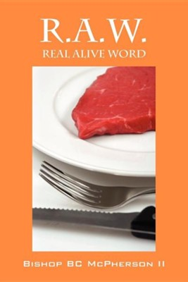 R.A.W.: Real Alive Word, Paper  -     By: Bishop B.C. McPherson II