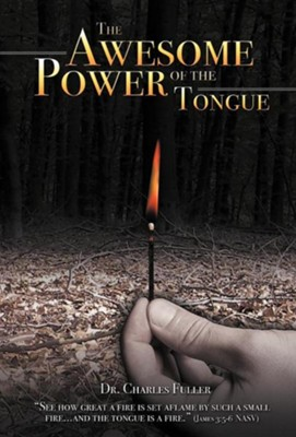 The Awesome Power of the Tongue  -     By: Dr. Charles Fuller