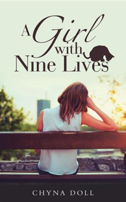 A Girl with Nine Lives  -     By: Chyna Doll