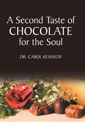 A Second Taste of Chocolate for the Soul  -     By: Carol Kennedy