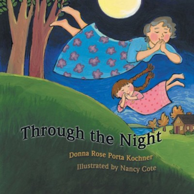 Through the Night  -     By: Donna Rose Porta Kochner