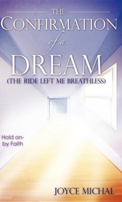 The Confirmation of a Dream  -     By: Joyce Michal