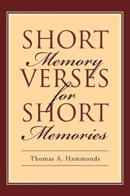 Short Memory Verses for Short Memories  -     By: Thomas A. Hammonds