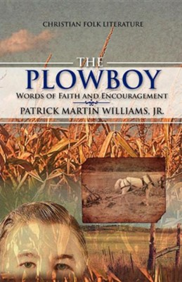 The Plowboy  -     By: Patrick Martin Williams Jr.