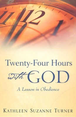 Twenty-Four Hours with God  -     By: Kathleen Suzanne Turner