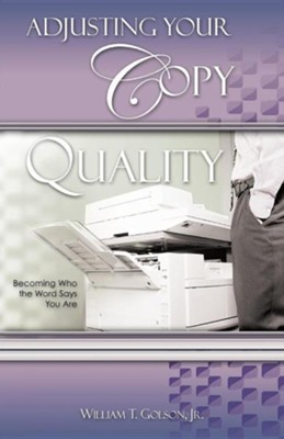 Adjusting Your Copy Quality  -     By: William T. Golson Jr.