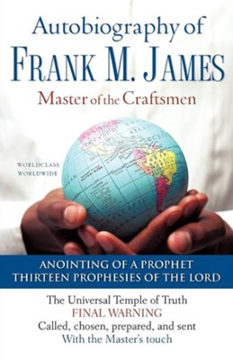 The Autobiography of Frank M. James  -     By: Frank M. James