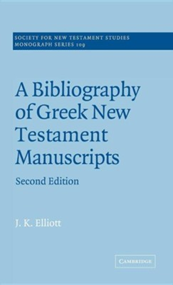 A Bibliography of Greek New Testament Manuscripts, Edition 0002Revised  -     Edited By: John Court     By: J.K. Elliott